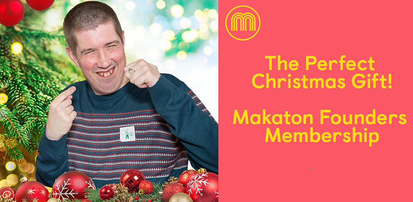 The Perfect Christmas Gift! Makaton Founders Membership