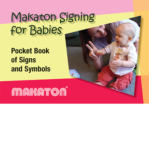 Makaton Signing For Babies Pocket Book of Signs and Symbols