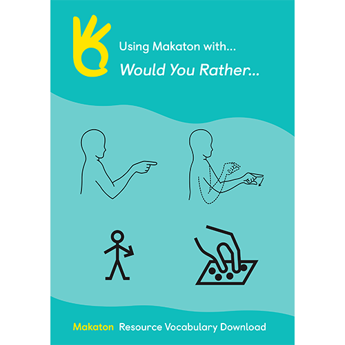 Using Makaton with Would You Rather